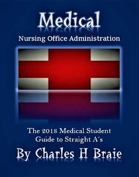 Medical Nursing Office Administration The 2018 Medical Student Guide to Straight A's