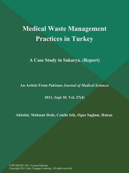 Medical Waste Management Practices in Turkey: A Case Study in Sakarya (Report)
