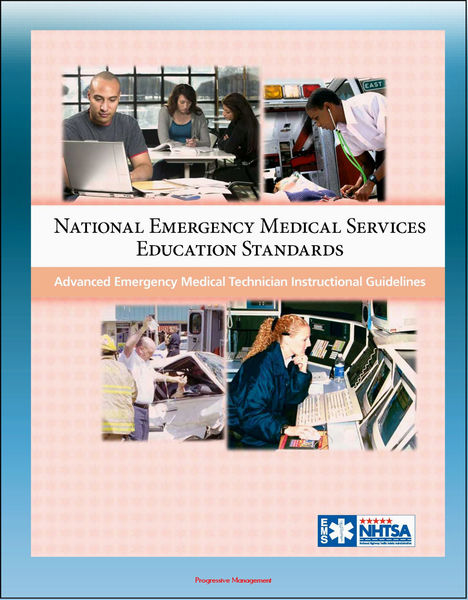 National Emergency Medical Services Education Standards: Advanced Emergency Medical Technician Instructional Guidelines