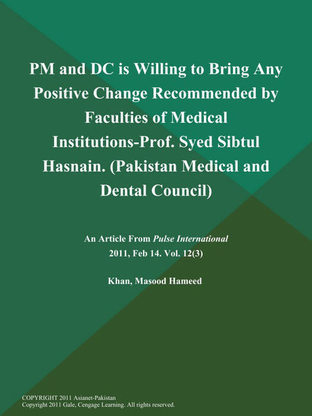 PM and DC is Willing to Bring Any Positive Change Recommended by Faculties of Medical Institutions-Prof. Syed Sibtul Hasnain (Pakistan Medical and Dental Council)