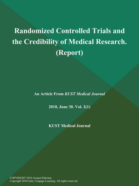 Randomized Controlled Trials and the Credibility of Medical Research (Report)