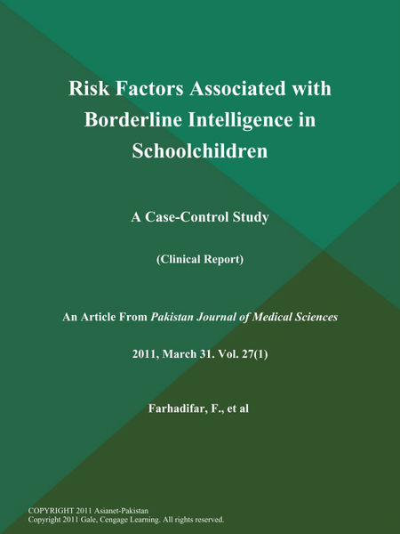 Risk Factors Associated with Borderline Intelligence in Schoolchildren: A Case-Control Study (Clinical Report)