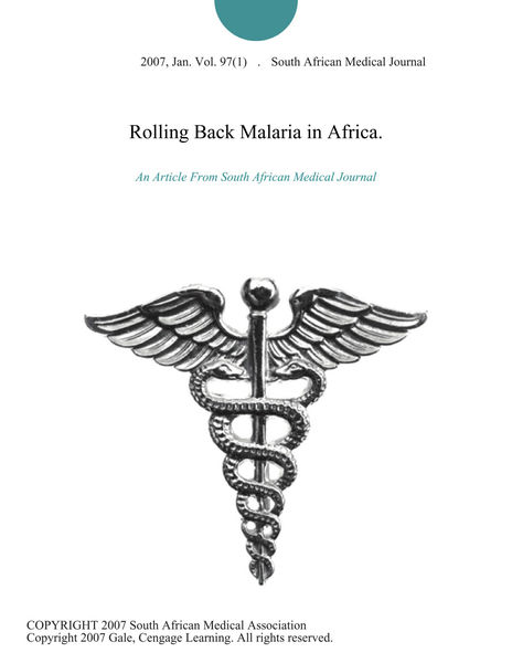 Rolling Back Malaria in Africa.