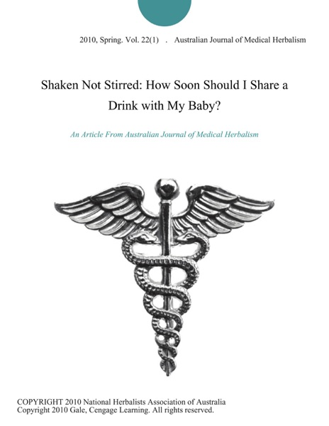 Shaken Not Stirred: How Soon Should I Share a Drink with My Baby?