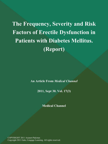 The Frequency, Severity and Risk Factors of Erectile Dysfunction in Patients with Diabetes Mellitus (Report)