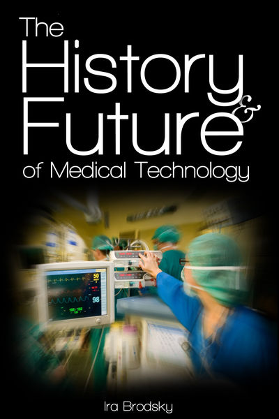 The History and Future of Medical Technology