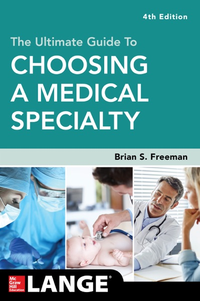 The Ultimate Guide to Choosing a Medical Specialty, Fourth Edition