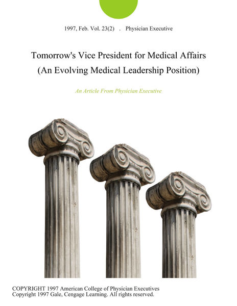Tomorrow's Vice President for Medical Affairs (An Evolving Medical Leadership Position)