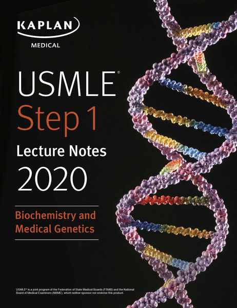 USMLE Step 1 Lecture Notes 2020: Biochemistry and Medical Genetics