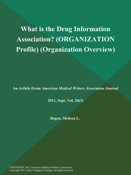 What is the Drug Information Association? (ORGANIZATION Profile) (Organization Overview)