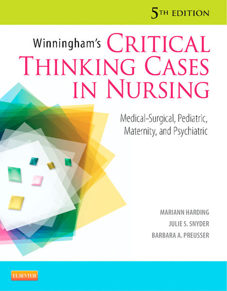 Winningham's Critical Thinking Cases in Nursing (Fifth edition)