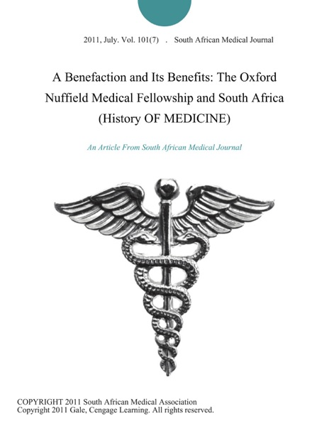 A Benefaction and Its Benefits: The Oxford Nuffield Medical Fellowship and South Africa (History OF MEDICINE)