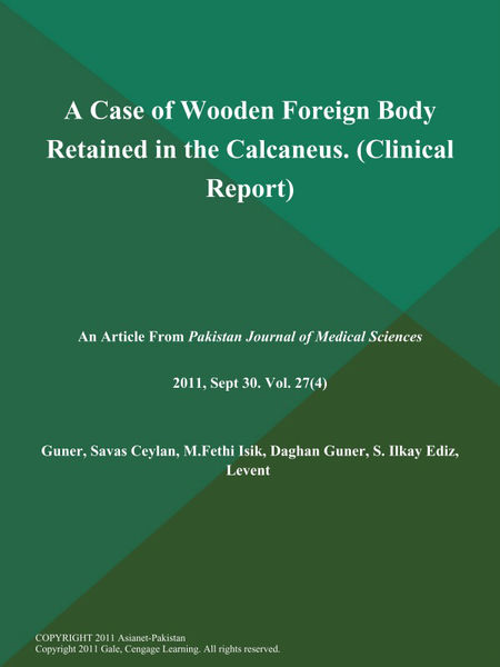 A Case of Wooden Foreign Body Retained in the Calcaneus (Clinical Report)