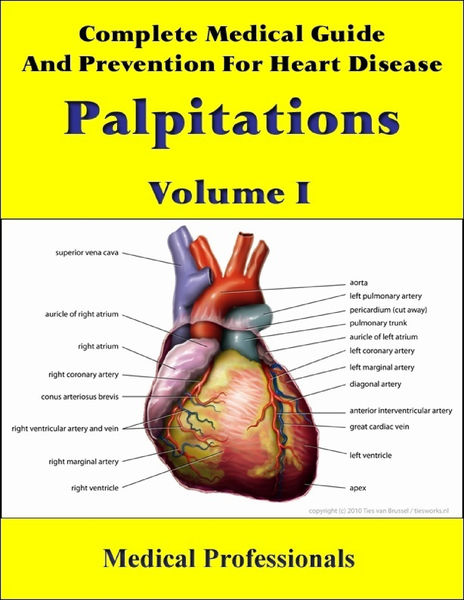 A Complete Medical Guide and Prevention For Heart Diseases,  Volume I; Palpitations