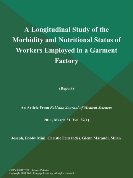 A Longitudinal Study of the Morbidity and Nutritional Status of Workers Employed in a Garment Factory (Report)
