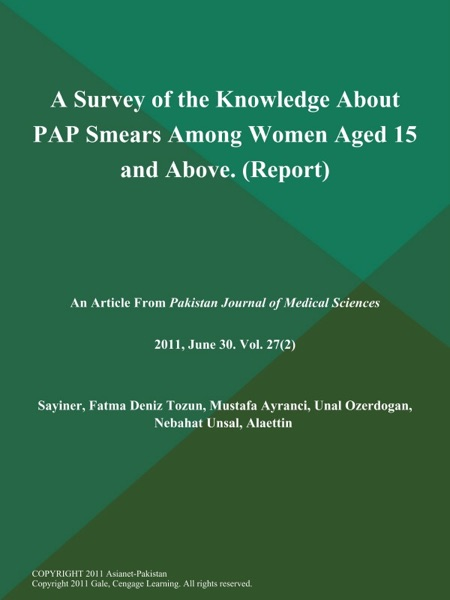 A Survey of the Knowledge About PAP Smears Among Women Aged 15 and Above (Report)