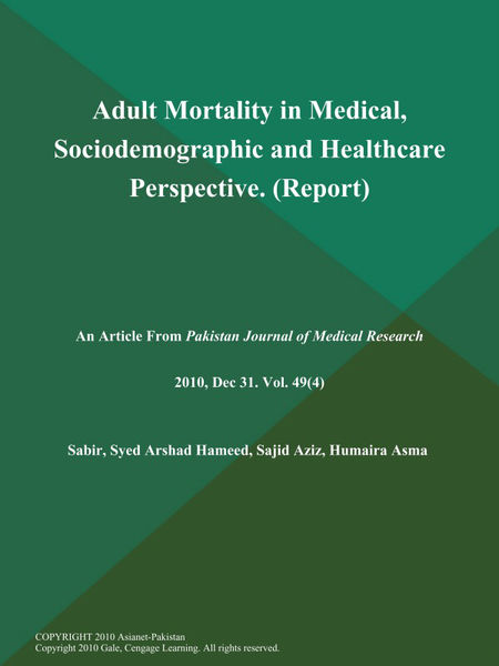 Adult Mortality in Medical, Sociodemographic and Healthcare Perspective (Report)