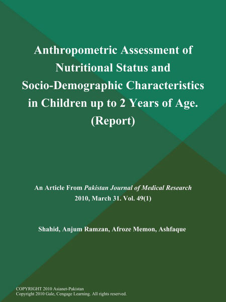 Anthropometric Assessment of Nutritional Status and Socio-Demographic Characteristics in Children up to 2 Years of Age (Report)