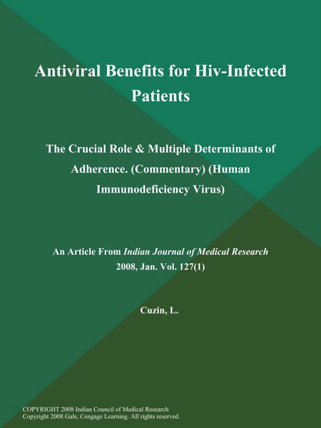 Antiviral Benefits for Hiv-Infected Patients: The Crucial Role & Multiple Determinants of Adherence (Commentary) (Human Immunodeficiency Virus)