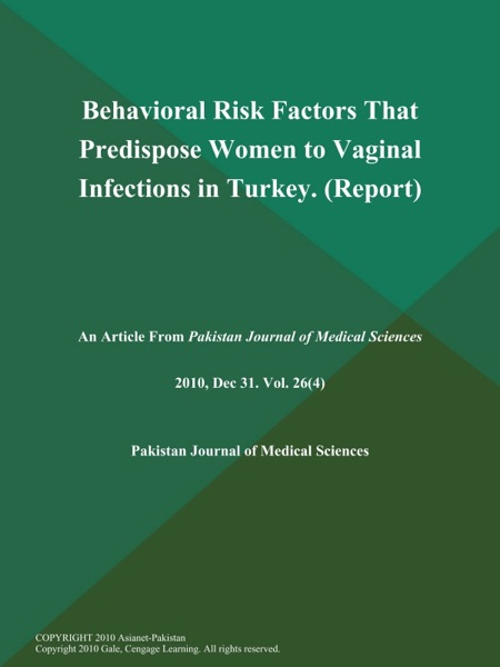 Behavioral Risk Factors That Predispose Women to Vaginal Infections in Turkey (Report)