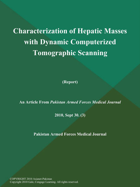 Characterization of Hepatic Masses with Dynamic Computerized Tomographic Scanning (Report)