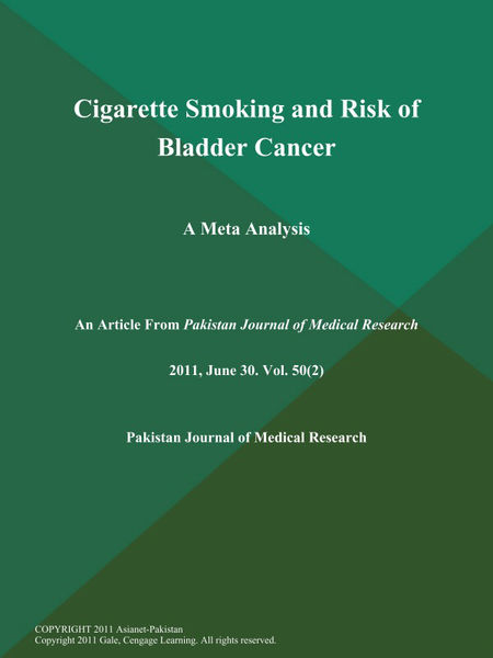 Cigarette Smoking and Risk of Bladder Cancer: A Meta Analysis