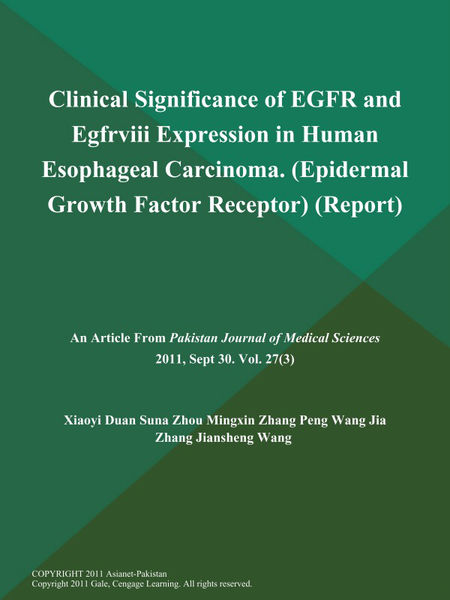 Clinical Significance of EGFR and Egfrviii Expression in Human Esophageal Carcinoma (Epidermal Growth Factor Receptor) (Report)