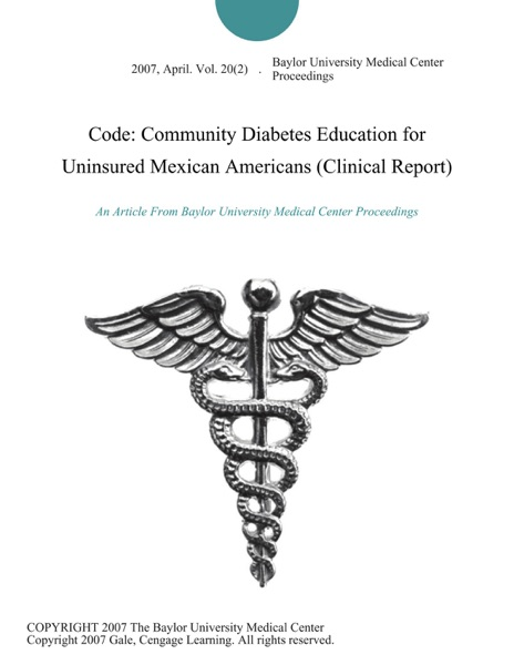 Code: Community Diabetes Education for Uninsured Mexican Americans (Clinical Report)
