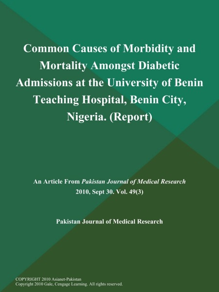 Common Causes of Morbidity and Mortality Amongst Diabetic Admissions at the University of Benin Teaching Hospital, Benin City, Nigeria (Report)