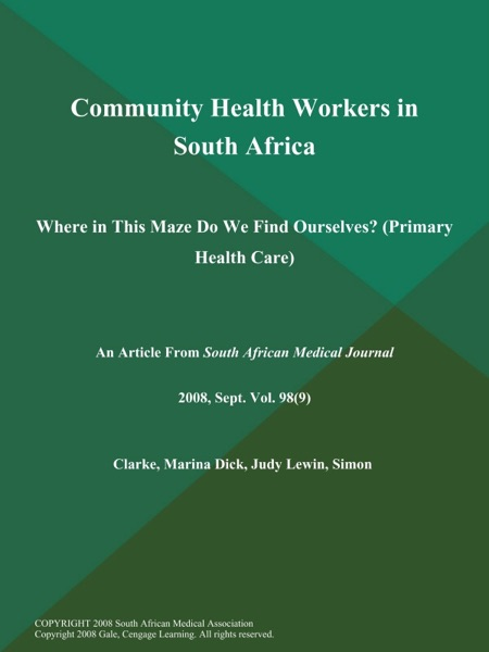 Community Health Workers in South Africa: Where in This Maze Do We Find Ourselves? (Primary Health Care)