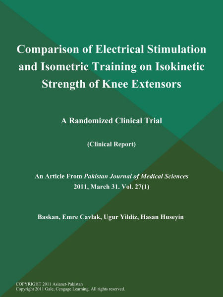 Comparison of Electrical Stimulation and Isometric Training on Isokinetic Strength of Knee Extensors: A Randomized Clinical Trial (Clinical Report)