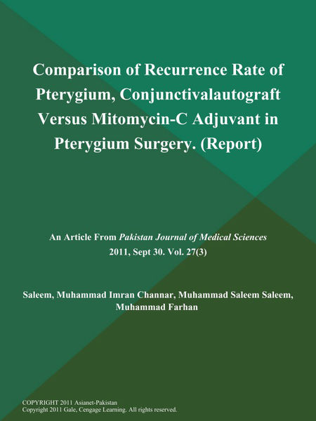 Comparison of Recurrence Rate of Pterygium, Conjunctivalautograft Versus Mitomycin-C Adjuvant in Pterygium Surgery (Report)