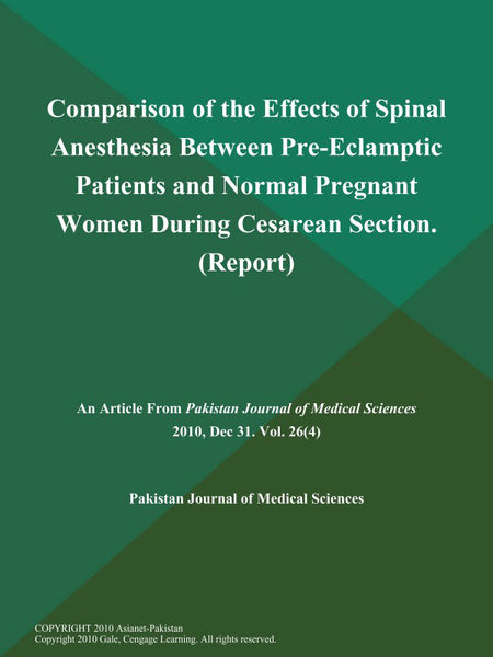 Comparison of the Effects of Spinal Anesthesia Between Pre-Eclamptic Patients and Normal Pregnant Women During Cesarean Section (Report)