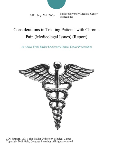 Considerations in Treating Patients with Chronic Pain (Medicolegal Issues) (Report)