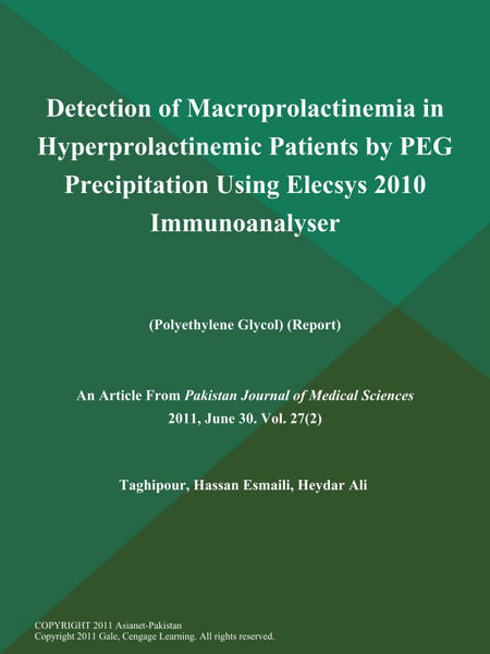 Detection of Macroprolactinemia in Hyperprolactinemic Patients by PEG Precipitation Using Elecsys 2010 Immunoanalyser (Polyethylene Glycol) (Report)