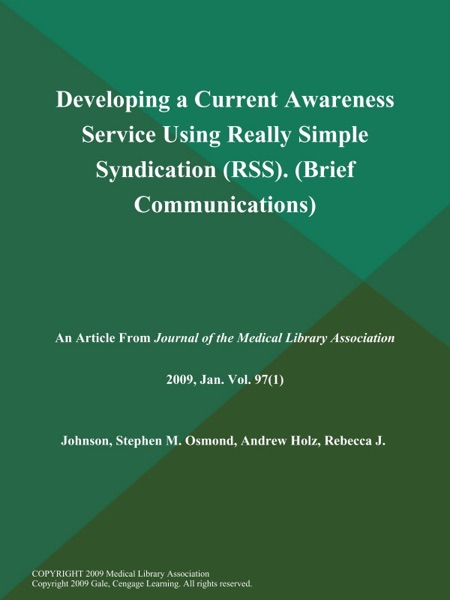 Developing a Current Awareness Service Using Really Simple Syndication (RSS) (Brief Communications)