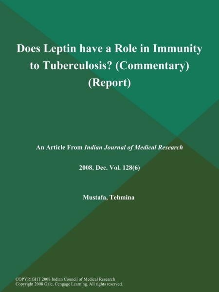 Does Leptin have a Role in Immunity to Tuberculosis? (Commentary) (Report)