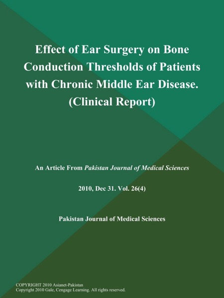 Effect of Ear Surgery on Bone Conduction Thresholds of Patients with Chronic Middle Ear Disease (Clinical Report)