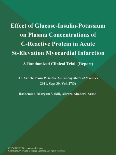 Effect of Glucose-Insulin-Potassium on Plasma Concentrations of C-Reactive Protein in Acute St-Elevation Myocardial Infarction; A Randomized Clinical Trial (Report)