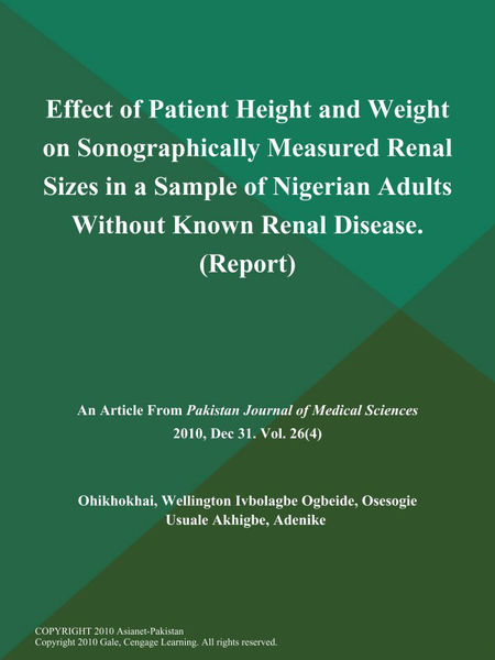 Effect of Patient Height and Weight on Sonographically Measured Renal Sizes in a Sample of Nigerian Adults Without Known Renal Disease (Report)