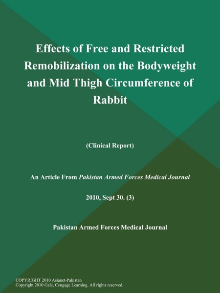 Effects of Free and Restricted Remobilization on the Bodyweight and Mid Thigh Circumference of Rabbit (Clinical Report)