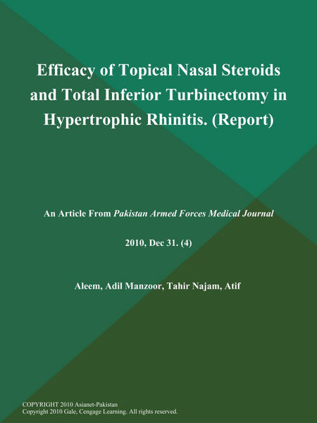 Efficacy of Topical Nasal Steroids and Total Inferior Turbinectomy in Hypertrophic Rhinitis (Report)