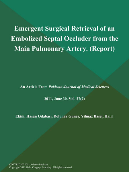 Emergent Surgical Retrieval of an Embolized Septal Occluder from the Main Pulmonary Artery (Report)
