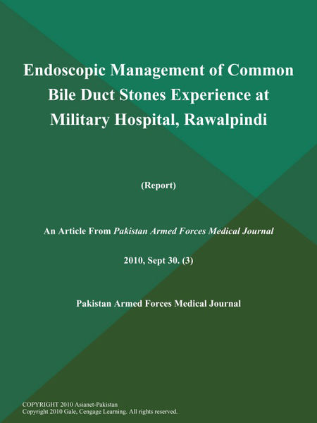 Endoscopic Management of Common Bile Duct Stones Experience at Military Hospital, Rawalpindi (Report)