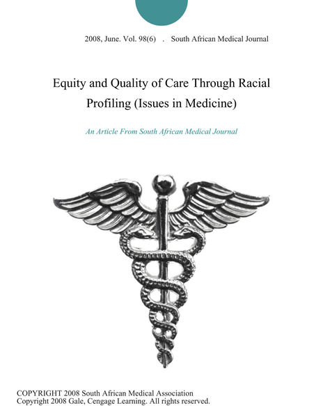 Equity and Quality of Care Through Racial Profiling (Issues in Medicine)