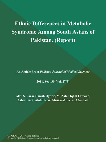 Ethnic Differences in Metabolic Syndrome Among South Asians of Pakistan (Report)