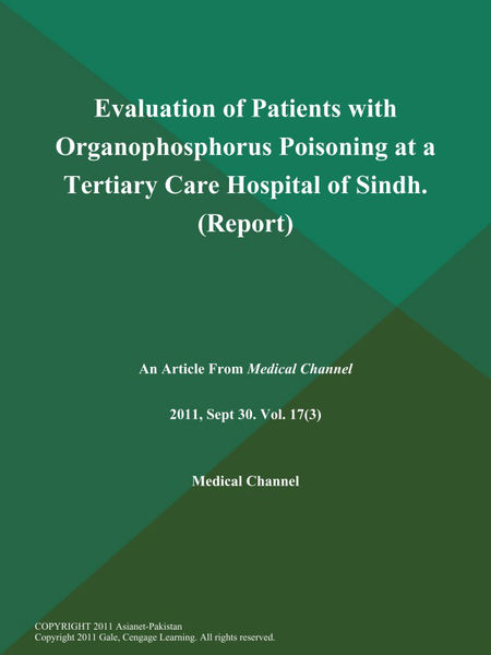 Evaluation of Patients with Organophosphorus Poisoning at a Tertiary Care Hospital of Sindh (Report)