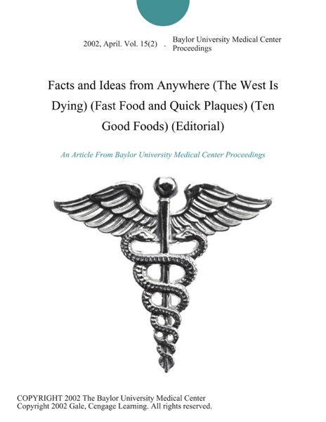 Facts and Ideas from Anywhere (The West Is Dying) (Fast Food and Quick Plaques) (Ten Good Foods) (Editorial)