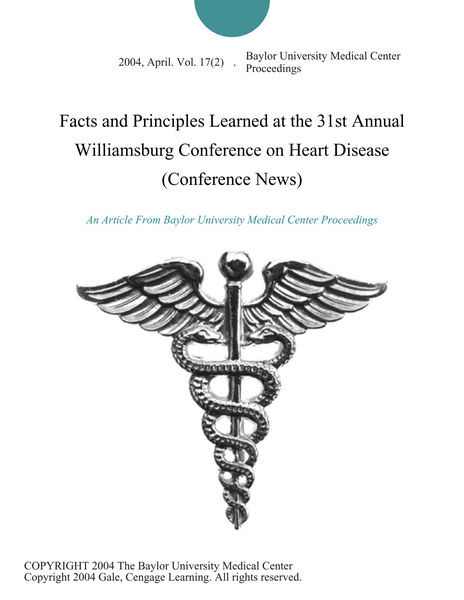 Facts and Principles Learned at the 31st Annual Williamsburg Conference on Heart Disease (Conference News)