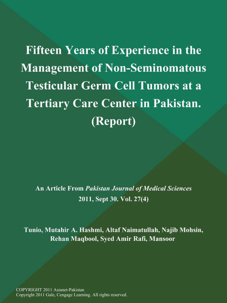 Fifteen Years of Experience in the Management of Non-Seminomatous Testicular Germ Cell Tumors at a Tertiary Care Center in Pakistan (Report)